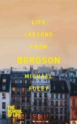 Life Lessons from Bergson (2013)