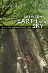 Between Earth and Sky - Our Intimate Connections to Trees (ISBN: 9780520261655)