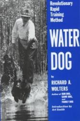 Water Dog: Revolutionary Rapid Training Method (ISBN: 9780525247340)