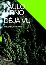 Deja Vu and the End of History (2015)