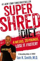 Super Shred: The Big Results Diet: 4 Weeks, 20 Pounds, Lose It Faster! (2014)
