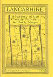 Lancashire - A History of the County Palatine in Early Maps (1985)