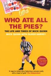 Who Ate All the Pies? - The Life and Times of Mick Quinn (2004)