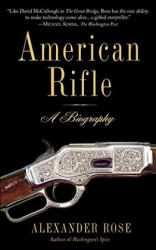 American Rifle: A Biography (ISBN: 9780553384383)
