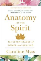 Anatomy of the Spirit: The Seven Stages of Power and Healing (ISBN: 9780609800140)