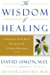 Wisdom of Healing - M. D. Simon (ISBN: 9780609802144)