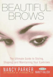 Beautiful Brows: The Ultimate Guide to Styling, Shaping, and Maintaining Your Eyebrows (ISBN: 9780609806708)