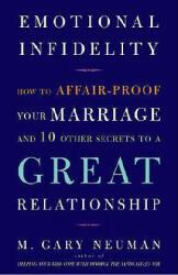 Emotional Infidelity - M. Gary Neuman (ISBN: 9780609810002)