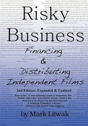 Risky Business: Financing & Distributing Independent Films (ISBN: 9780615296500)