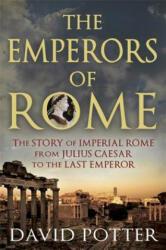 Emperors of Rome - David Potter (2013)