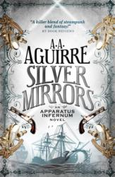 Silver Mirrors - An Apparatus Infernum Novel (2014)