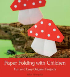 Paper Folding with Children - Fun and Easy Origami Projects (2015)