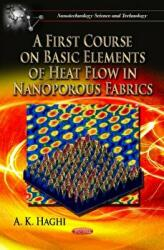 First Course on Basic Elements of Heat Flow in Nanoporous Fabrics (2012)