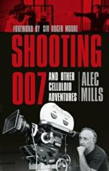 Shooting 007 and Other Celluloid Adventures (2014)