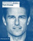 Tom Cruise: Anatomy of an Actor - Amy Nicholson (2014)