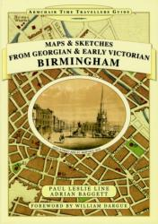Maps and Sketches from Georgian and Early Victorian Birmingham (2013)