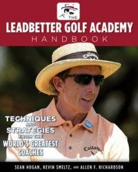 Leadbetter Golf Academy Handbook - Techniques and Strategies from the World's Greatest Coaches (2014)
