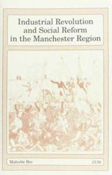 Industrial Revolution and Social Reform in the Manchester Region (1997)