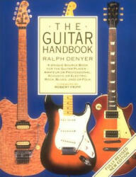 The Guitar Handbook: A Unique Source Book for the Guitar Player - Amateur or Professional, Acoustic or Electrice, Rock, Blues, Jazz, or Fol (ISBN: 9780679742753)