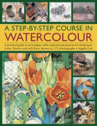 Step-by-step Course in Watercolour - Angela Gair (2014)