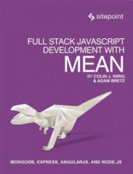 Full Stack JavaScript Development with MEAN - Colin Ihrig, Adam Bretz (2015)