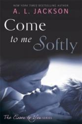 Come to Me Softly (2014)