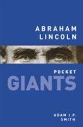 Abraham Lincoln: pocket GIANTS - Adam I. P. Smith (2014)