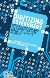 Digitizing Government - Jerry Fishenden, Mark Thompson, Alan Brown (2014)