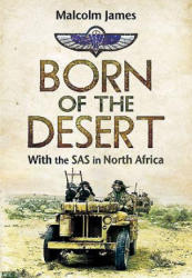 Born of the Desert - With the SAS in North Africa (2015)