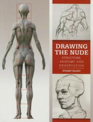 Drawing the Nude - Structure, Anatomy and Observation (2015)