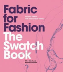 Fabric for Fashion: The Swatch Book, 2nd Ed. with 125 Samples - Amanda Johnston (2014)