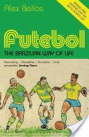 Futebol. The Brazilian Way of Life - Updated Edition, Paperback (2014)