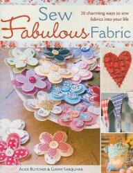 Sew Fabulous Fabric - Alice Butcher (ISBN: 9780715328583)