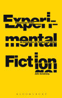 Experimental Fiction - An Introduction for Readers and Writers (2015)