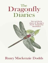 Dragonfly Diaries - The Unlikely Story of Europe's First Dragonfly Sanctuary (2014)