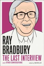 Ray Bradbury: The Last Interview - Ray Bradbury (2014)