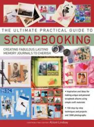 Ultimate Practical Guide to Scrapbooking - Alison Lindsay (2013)