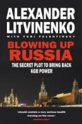 Blowing Up Russia - Alexander Litvinenko (2013)