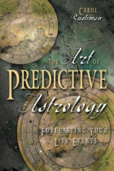 Art of Predictive Astrology - Carol Rushman (ISBN: 9780738701646)