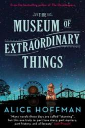 Museum of Extraordinary Things - Alice Hoffman (2015)