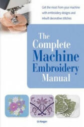 Complete Machine Embroidery Manual (2014)