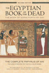 Egyptian Book of the Dead: The Book of Going Forth by Day - The Complete Papyrus of Ani Featuring Integrated Text and Full-Color Images (2015)