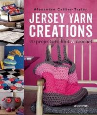 Jersey Yarn Creations - 20 Projects to Knit and Crochet (2015)
