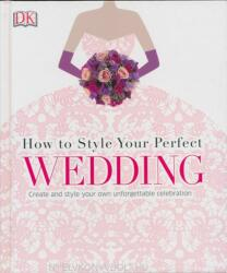 How to Style Your Perfect Wedding (2015)