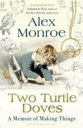 Two Turtle Doves - A Memoir of Making Things (2015)