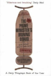 Prime Minister's Ironing Board and Other State Secrets - True Stories from the Government Archives (2014)