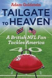 Tailgate to Heaven - A British NFL Fan Tackles America (2014)