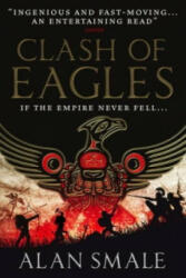 Clash of Eagles (The Hesperian Trilogy #1) - Alan Smale (2015)