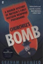 Churchill's Bomb - A Hidden History of Britain's First Nuclear Weapons Programme (2014)