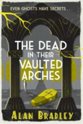 Dead in Their Vaulted Arches, Paperback (2015)